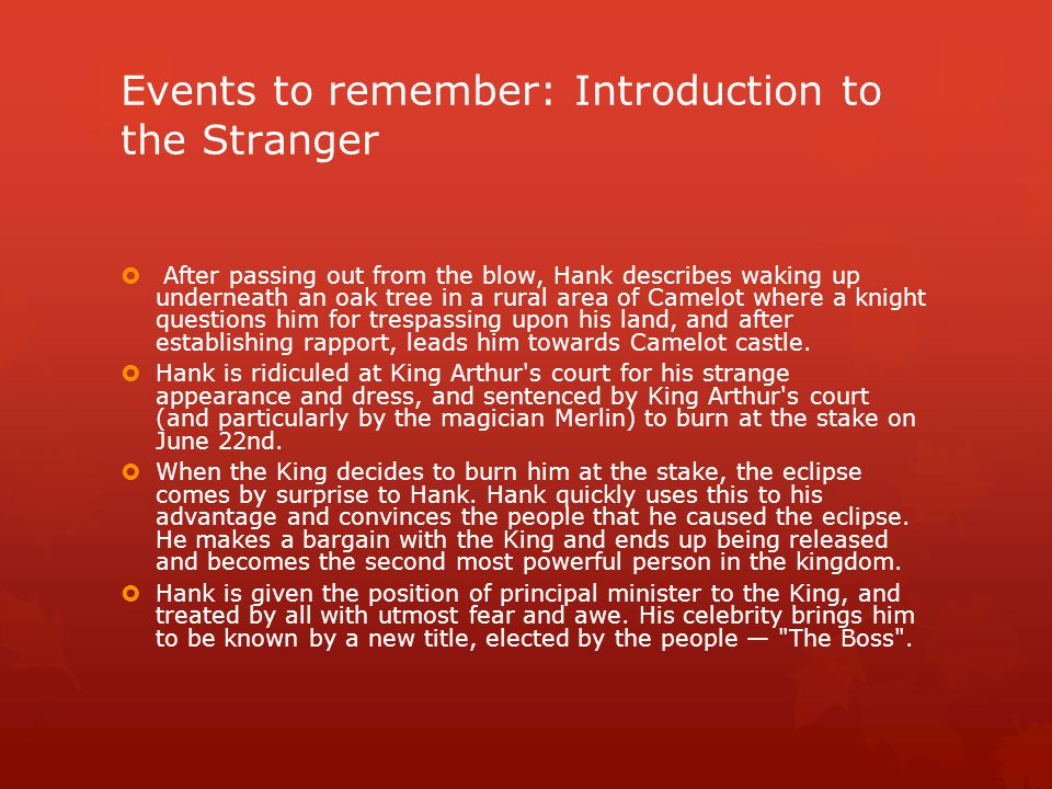Events to remember: Introduction to the Stranger  After passing out from the blow, Hank describes waking up underneath an oak tree in a rural area of