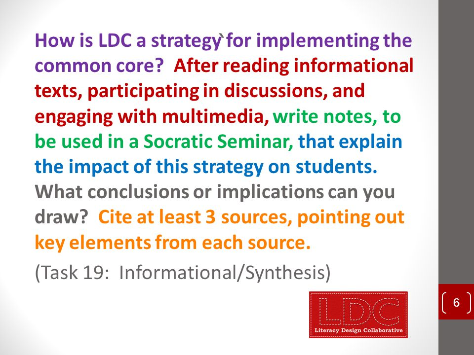 ` How is LDC a strategy for implementing the common core? After reading informational texts, participating in discussions, and engaging with multimedi