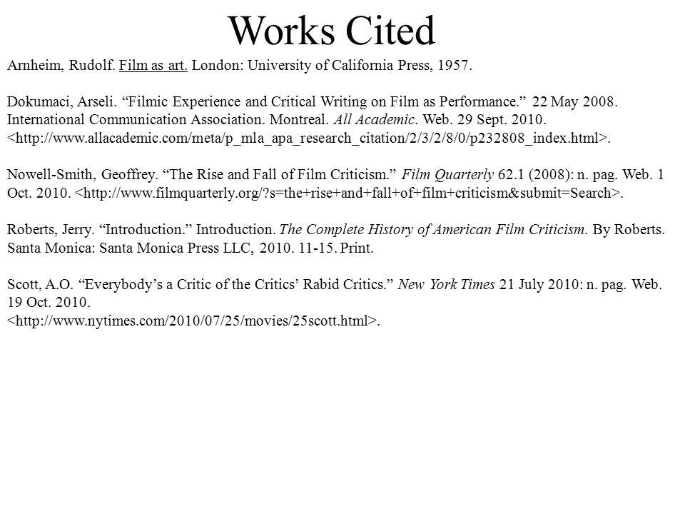 Works Cited Arnheim, Rudolf. Film as art. London: University of California Press, 1957.