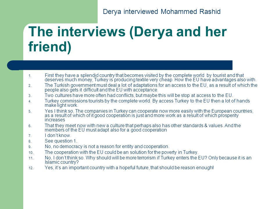 The interviews (Derya and her friend) 1.