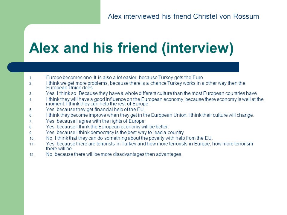 Alex and his friend (interview) 1. Europe becomes one.