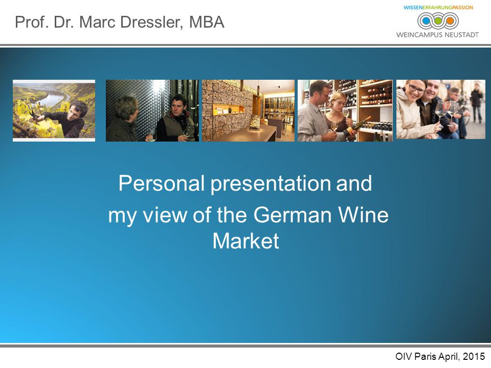 OIV Paris Apr 2015 Personal presentation and my view of the German Wine Market Prof.