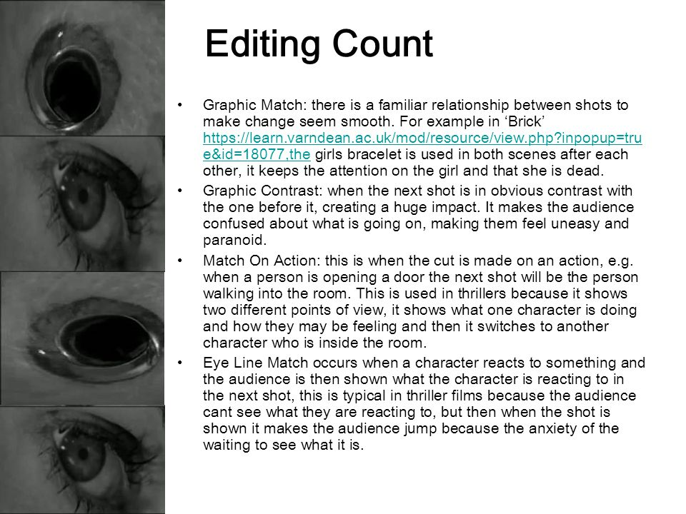 Editing Count Graphic Match: there is a familiar relationship between shots to make change seem smooth.