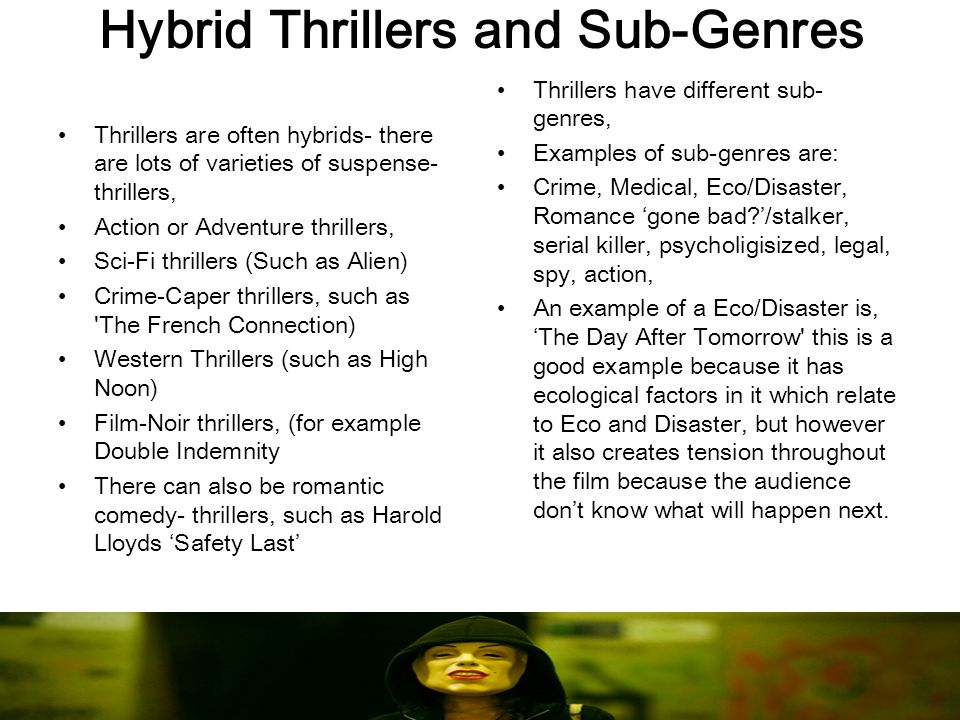 Narrative Themes and Conventions In thriller films there is always an element of protagonist vs.