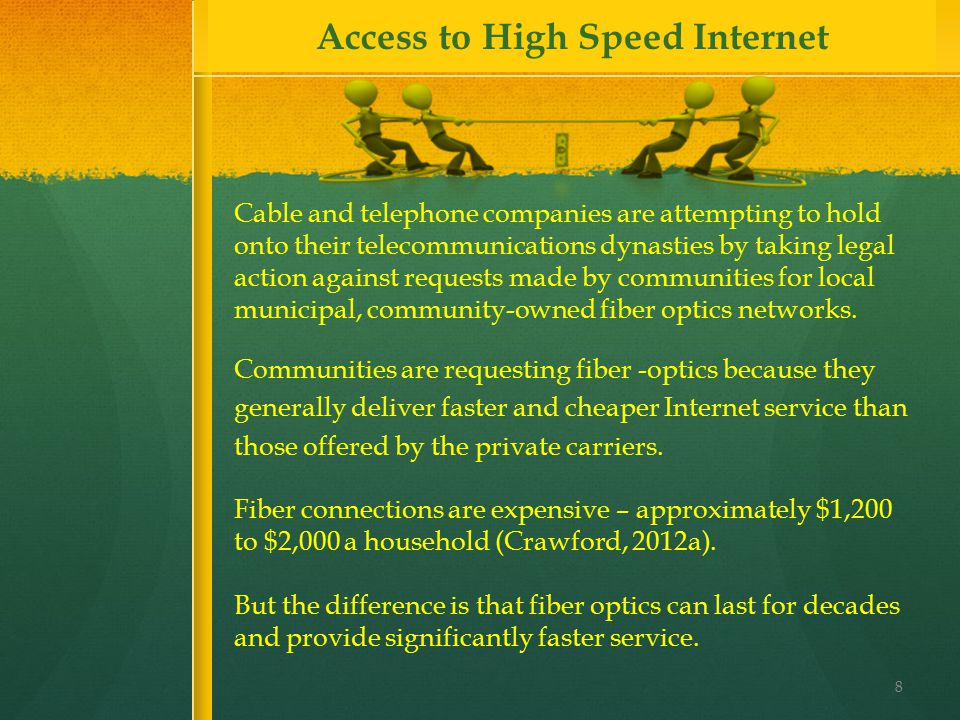 Communities are requesting fiber -optics because they generally deliver faster and cheaper Internet service than those offered by the private carriers