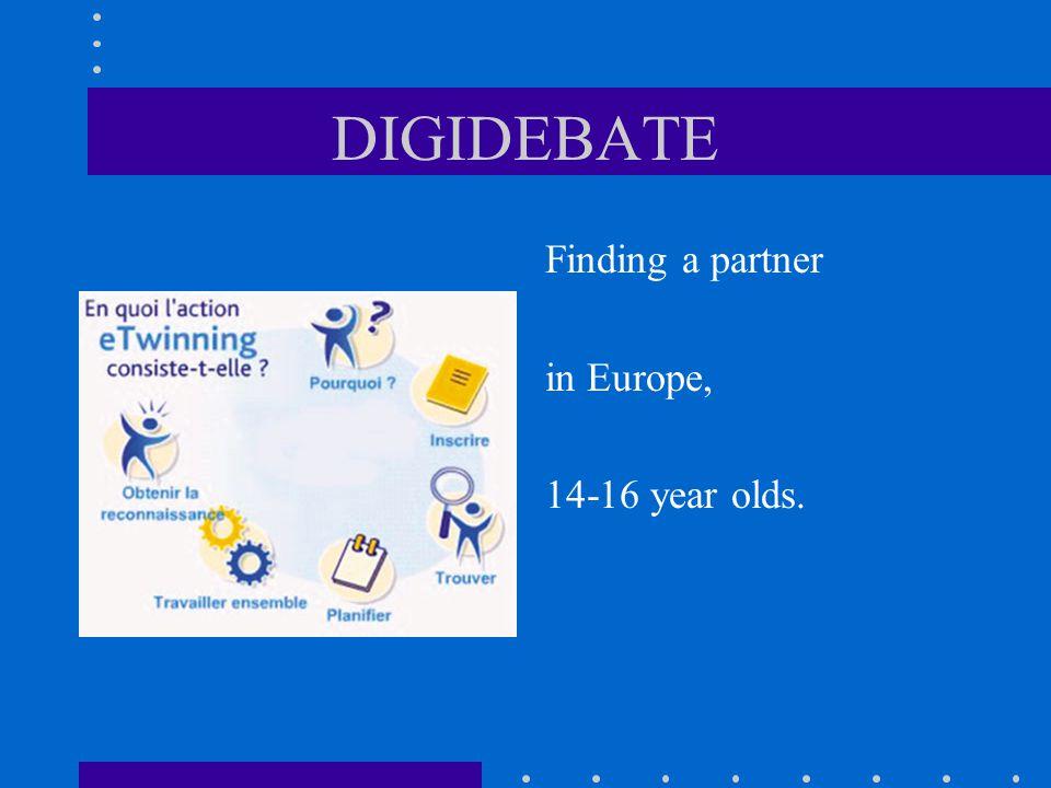 DIGIDEBATE Finding a partner in Europe, 14-16 year olds.