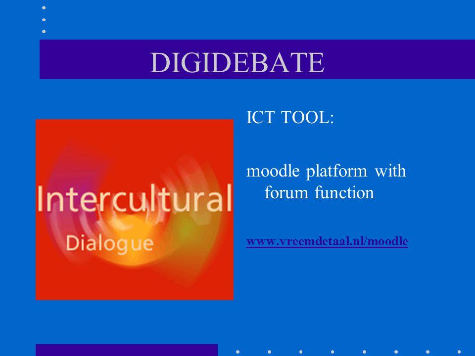 DIGIDEBATE ICT TOOL: moodle platform with forum function www.vreemdetaal.nl/moodle