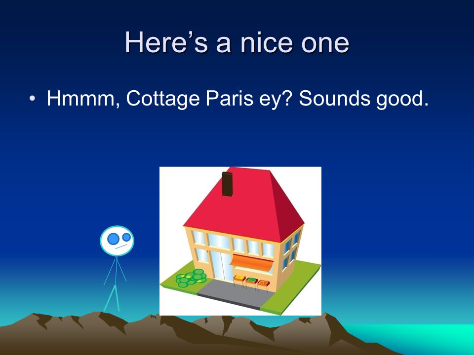 Here's a nice one Hmmm, Cottage Paris ey Sounds good.