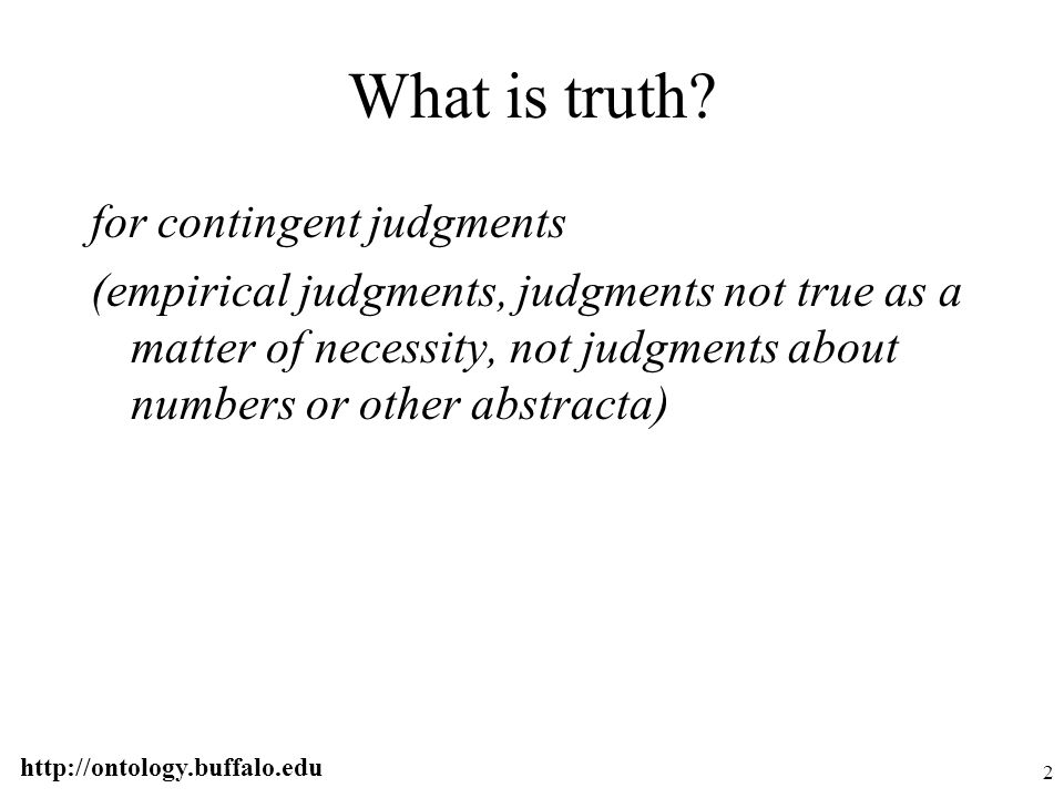 http://ontology.buffalo.edu 3 What is truth.