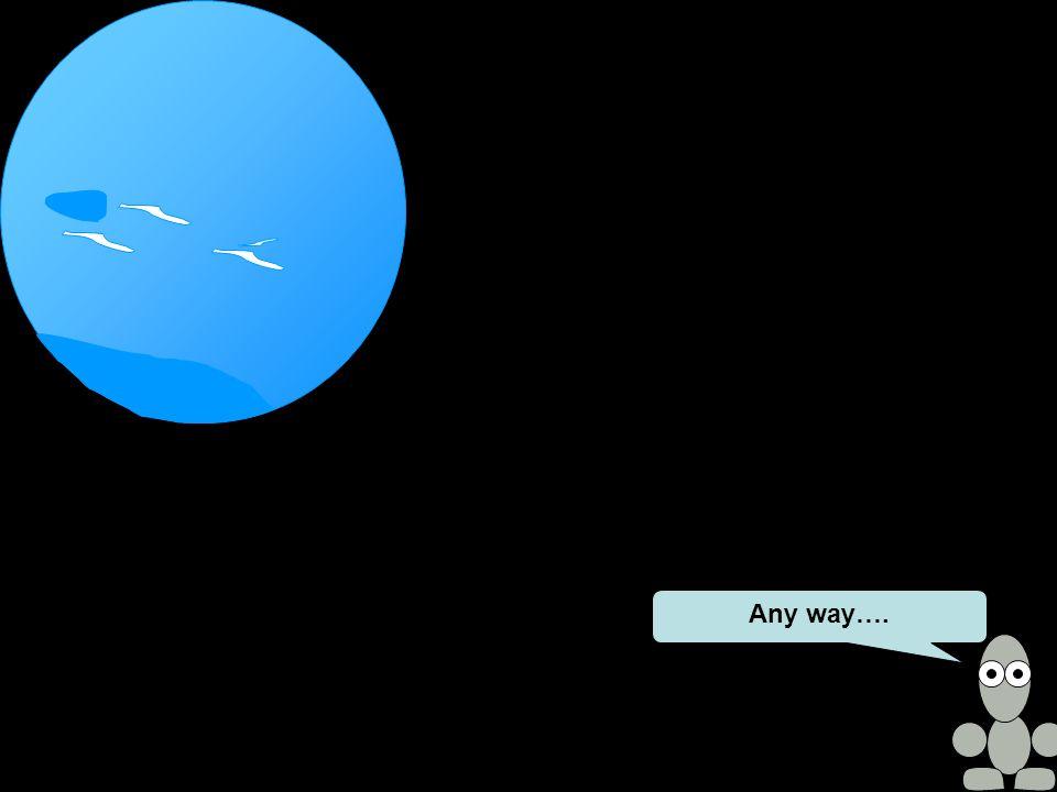 Any way….