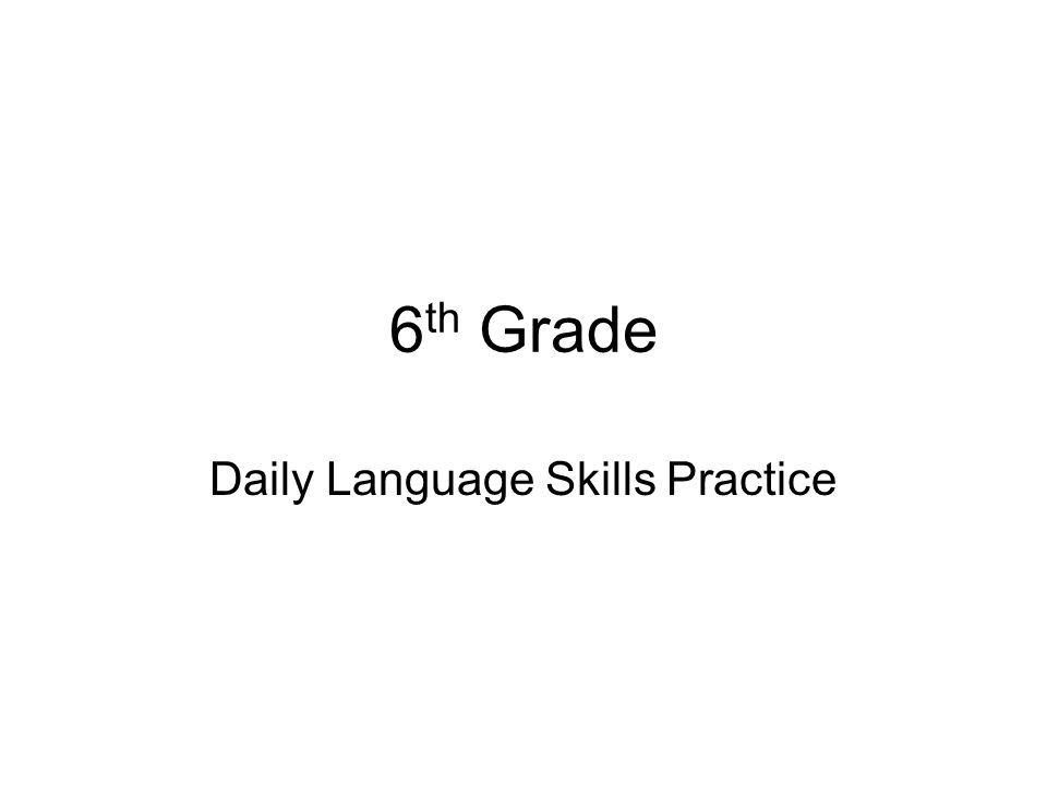 6 th Grade Daily Language Skills Practice