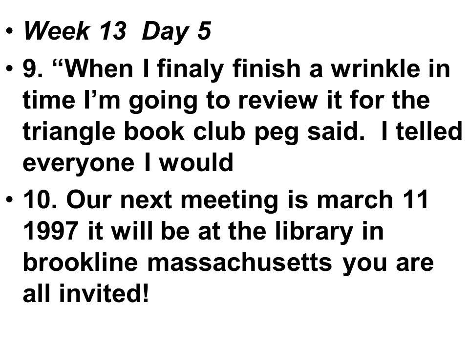 Week 13 Day 5 9.