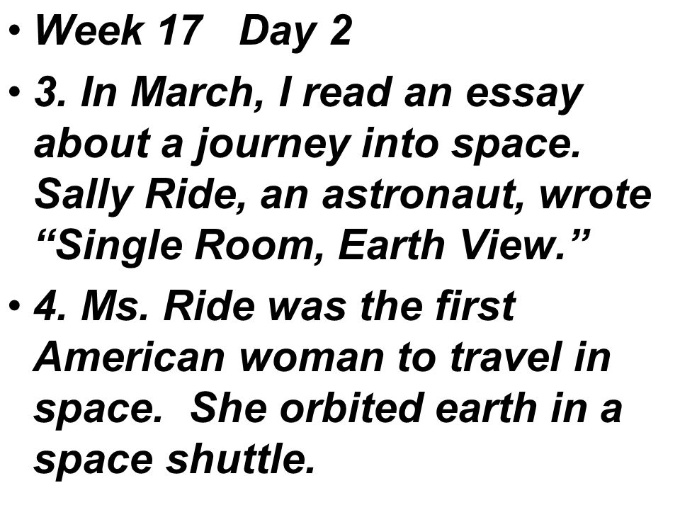Week 17 Day 2 3. In March, I read an essay about a journey into space.