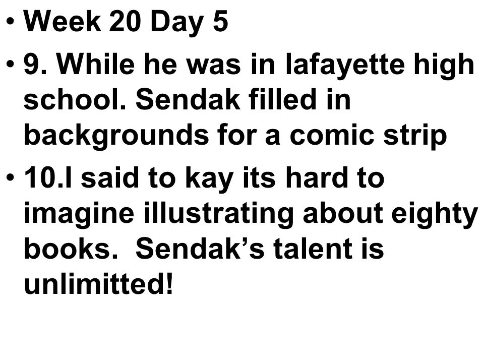 Week 20 Day 5 9. While he was in lafayette high school.