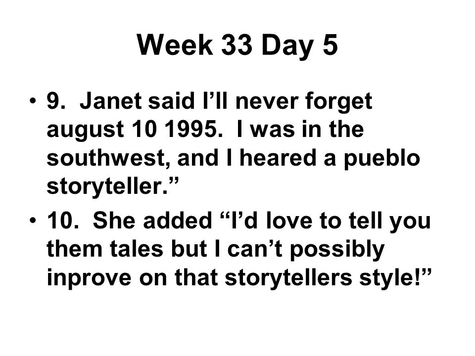 Week 33 Day 5 9. Janet said I'll never forget august 10 1995.