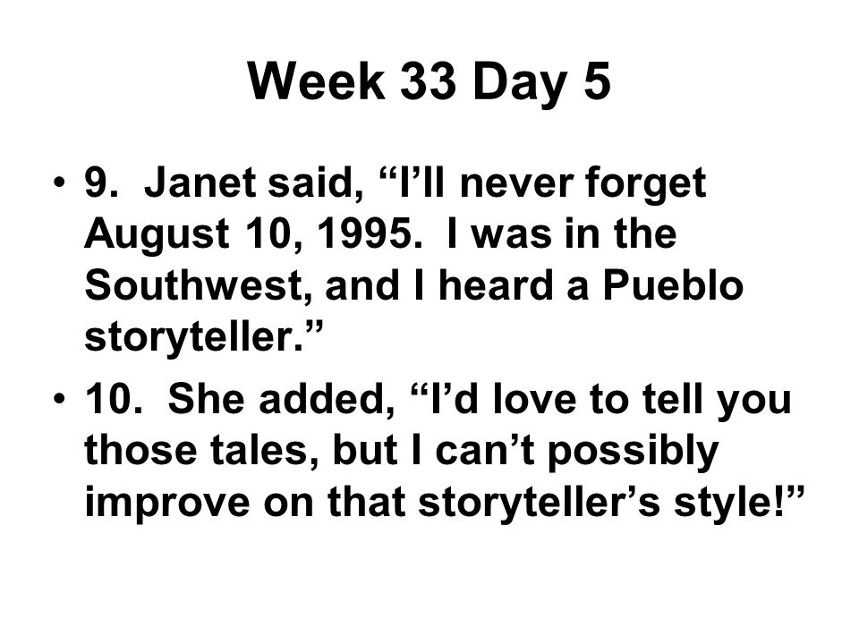 Week 33 Day 5 9. Janet said, I'll never forget August 10, 1995.