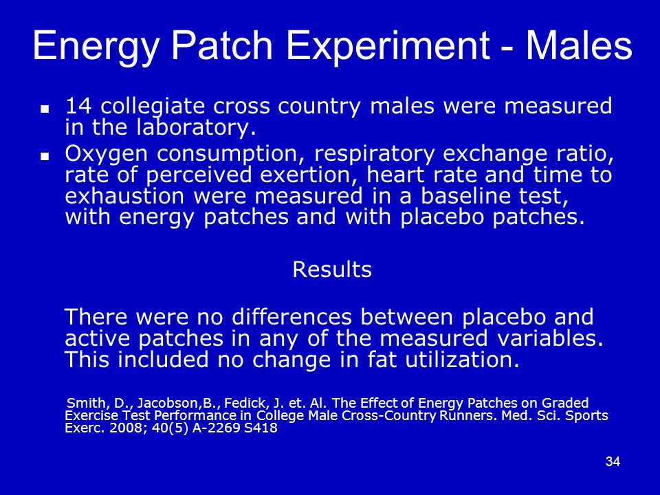34 Energy Patch Experiment - Males 14 collegiate cross country males were measured in the laboratory.