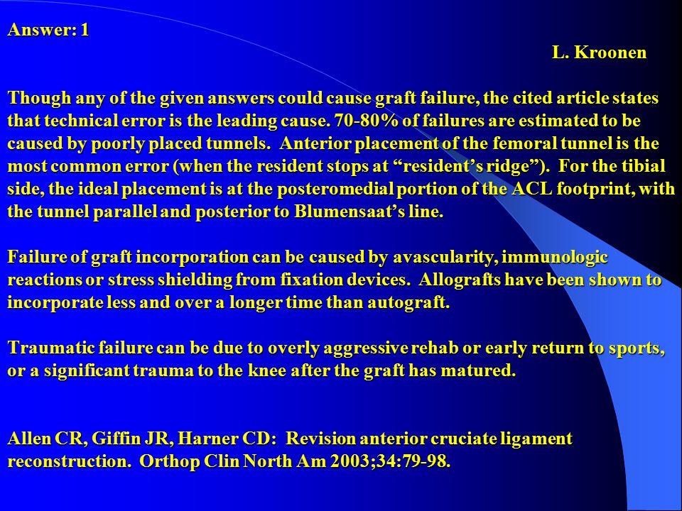 Answer: 5 J.Hall We are given a history of anterior knee pain 6 months after ACL reconstruction.