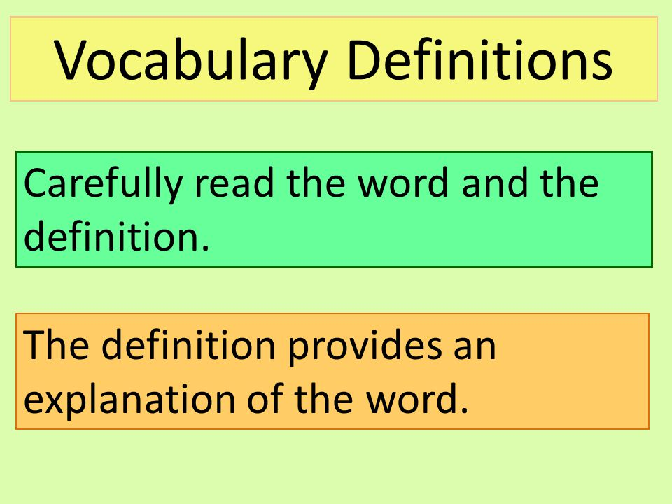 Vocabulary Definitions The definition provides an explanation of the word.