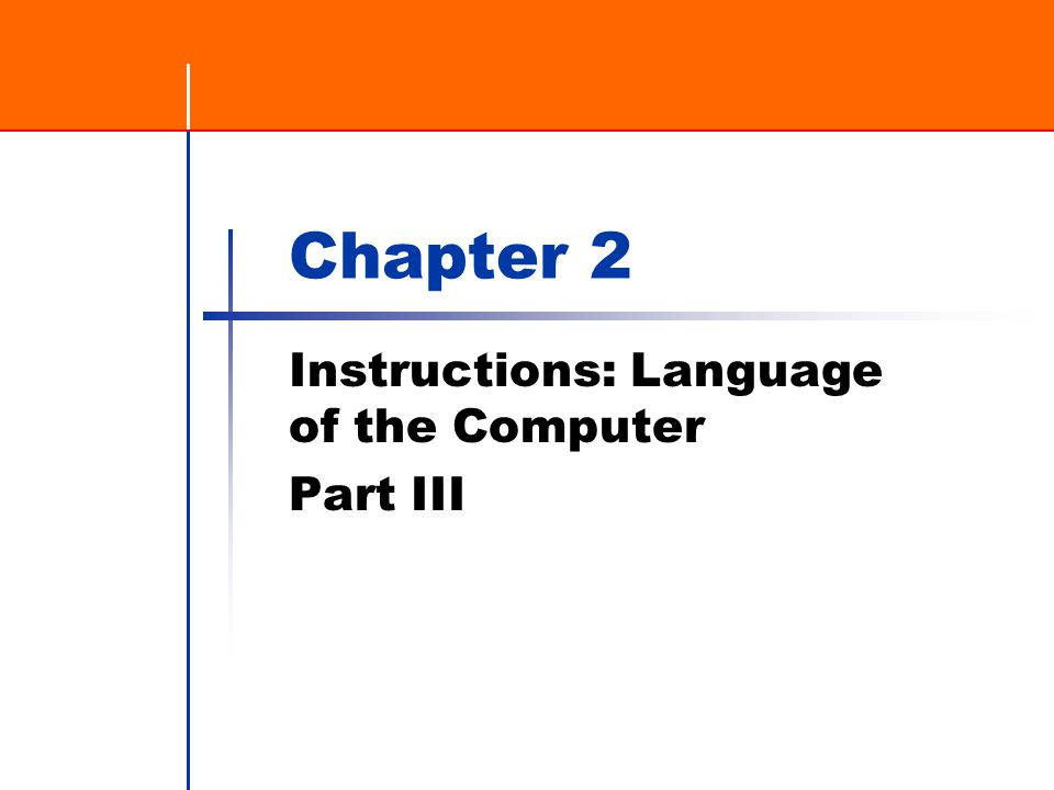 Chapter 2 Instructions: Language of the Computer Part III