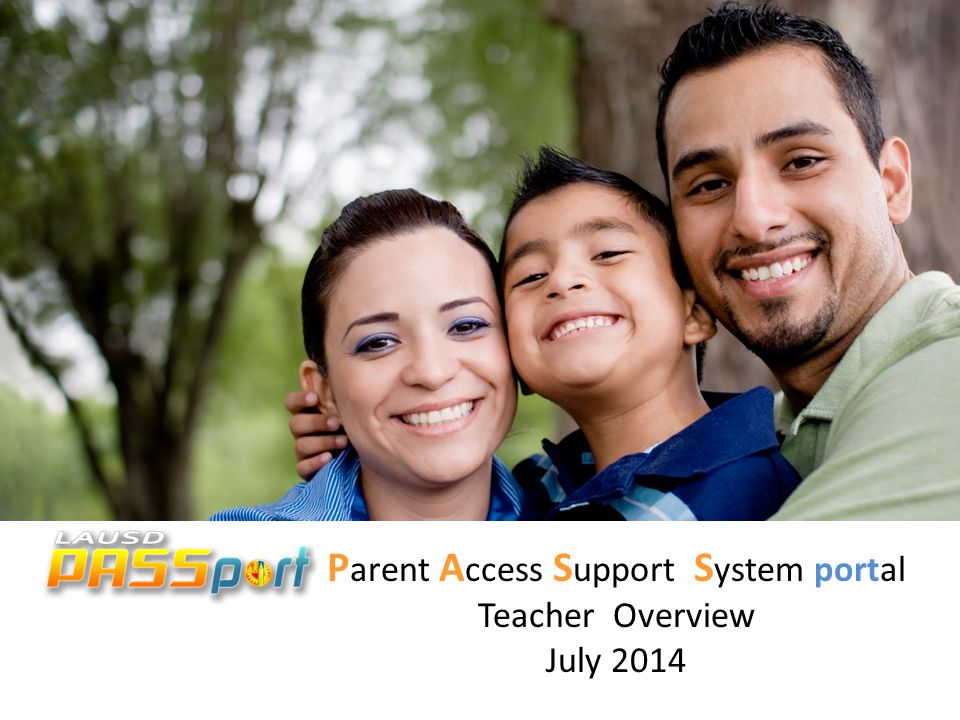 P arent A ccess S upport S ystem portal Teacher Overview July 2014
