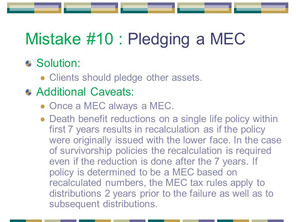 Mistake #10 : Pledging a MEC Solution: Clients should pledge other assets.