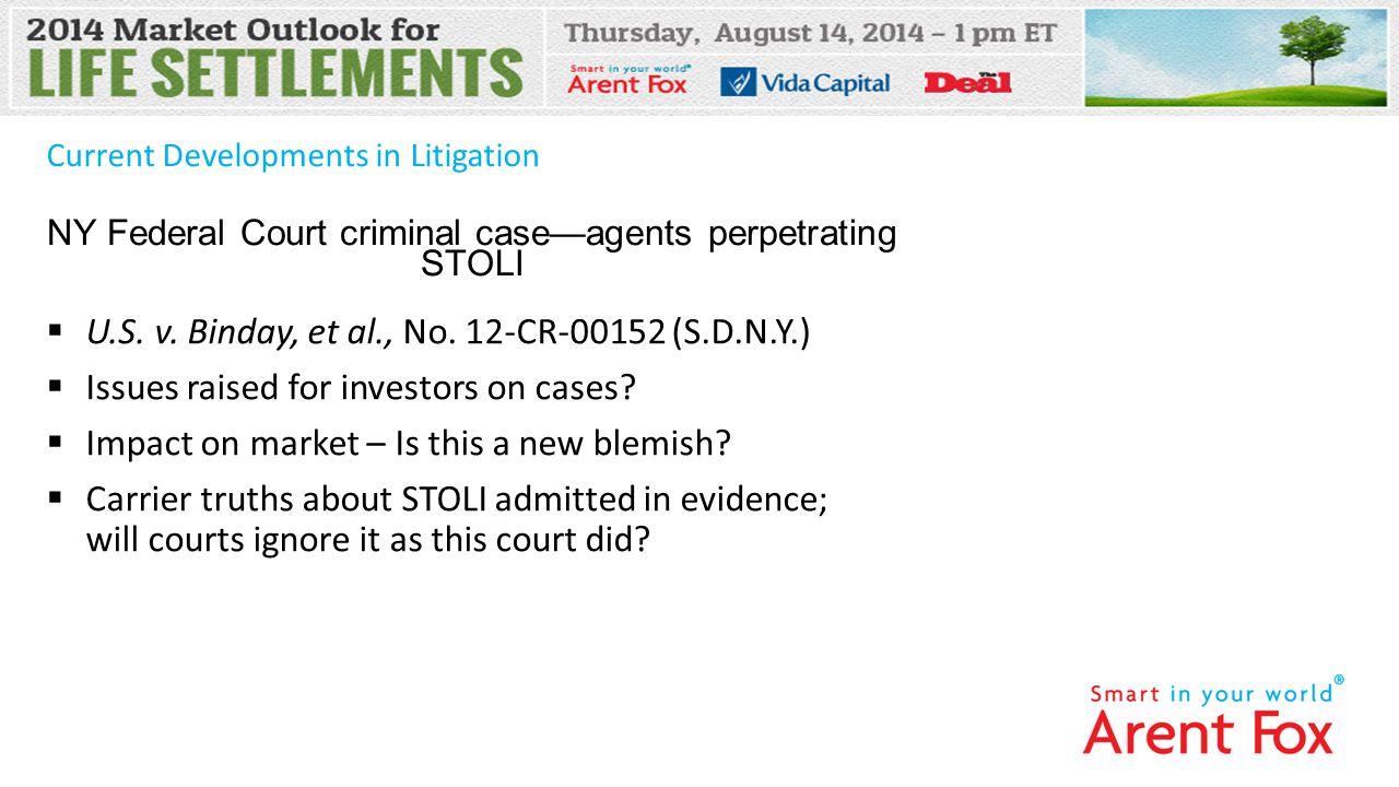 Current Developments in Litigation  U.S. v. Binday, et al., No.