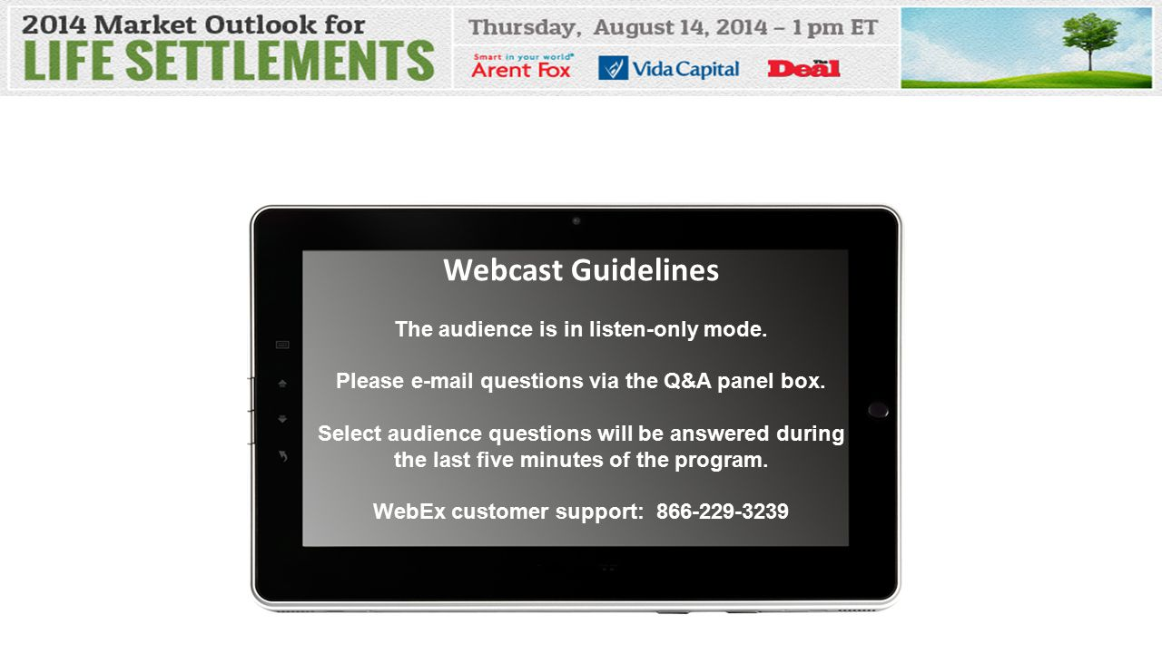 Webcast Guidelines The audience is in listen-only mode.