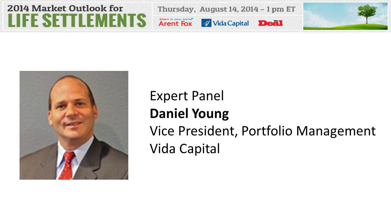 Expert Panel Daniel Young Vice President, Portfolio Management Vida Capital