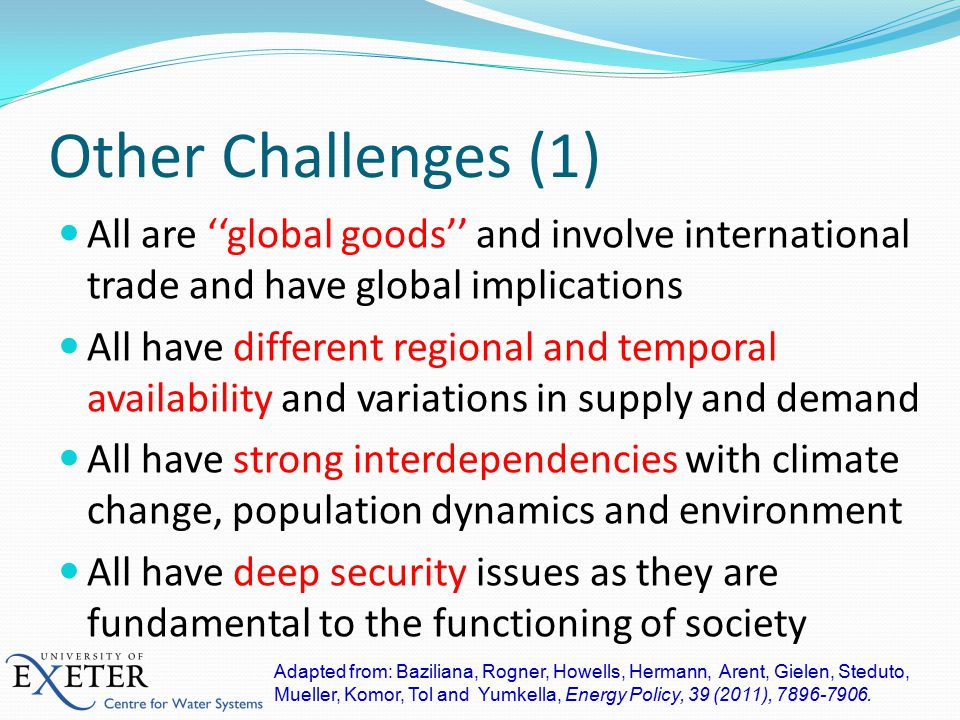 All are ''global goods'' and involve international trade and have global implications All have different regional and temporal availability and variat