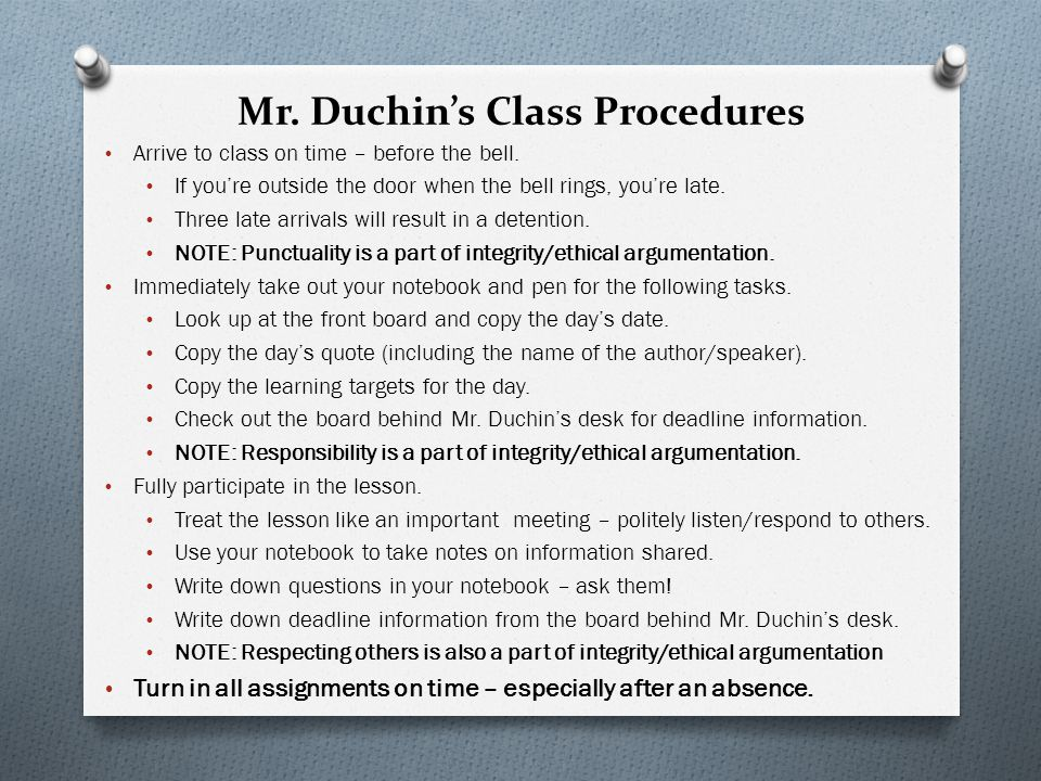 Mr. Duchin's Class Procedures Arrive to class on time – before the bell.
