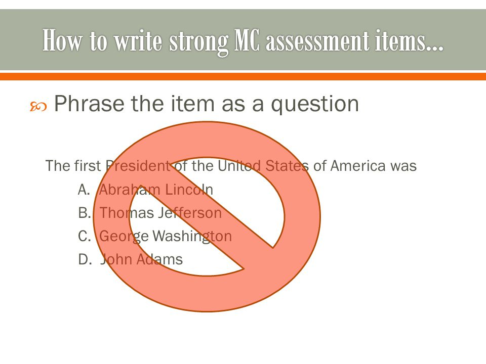 Phrase the item as a question The first President of the United States of America was A.
