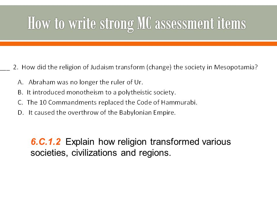 6.C.1.2 Explain how religion transformed various societies, civilizations and regions.