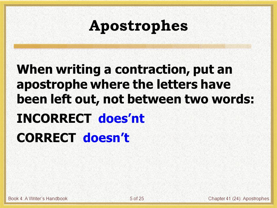 Book 4: A Writer's HandbookChapter 41 (24): Apostrophes16 of 25 6.