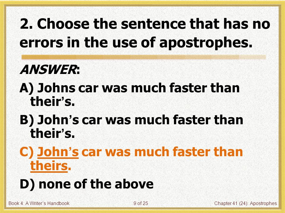Book 4: A Writer's HandbookChapter 41 (24): Apostrophes10 of 25 3.