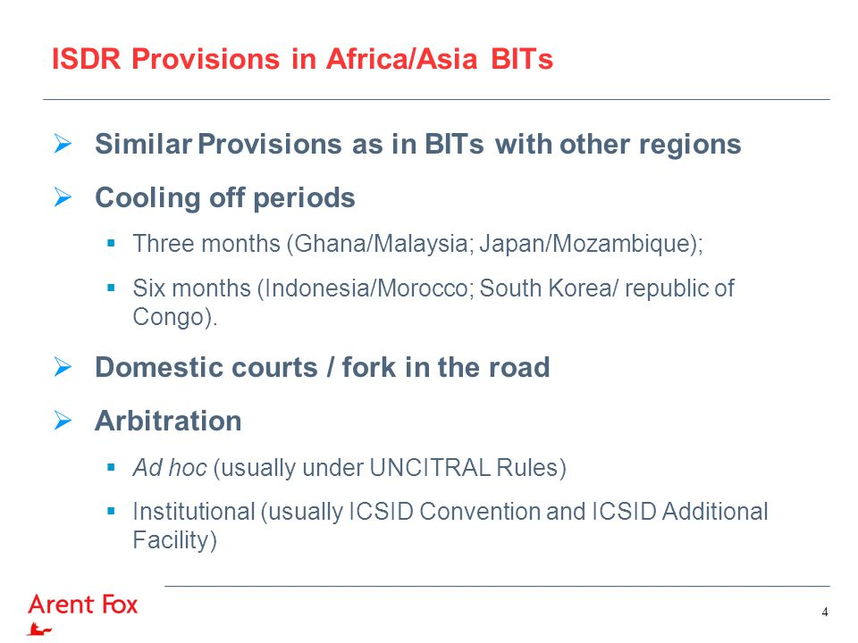 ISDR Provisions in Africa/Asia BITs - ARBITRATION  Promise of Consent v Consent (Ghana/Malaysia; Indonesia/Mozambique; Egypt/Japan)  Non-Membership of ICSID (India and Thailand in Asia; and in Africa: Ethiopia, Guinea Bissau, Namibia and South Africa)  Exhaustion of administrative remedies (China/Botswana)  Subject matter limitations (China/Ghana/ China/Egypt; China/Ethiopia)  Notifications under Article 25 of the ICSID Convention (China, 1993; Indonesia, 2012)  MFN Effect 5