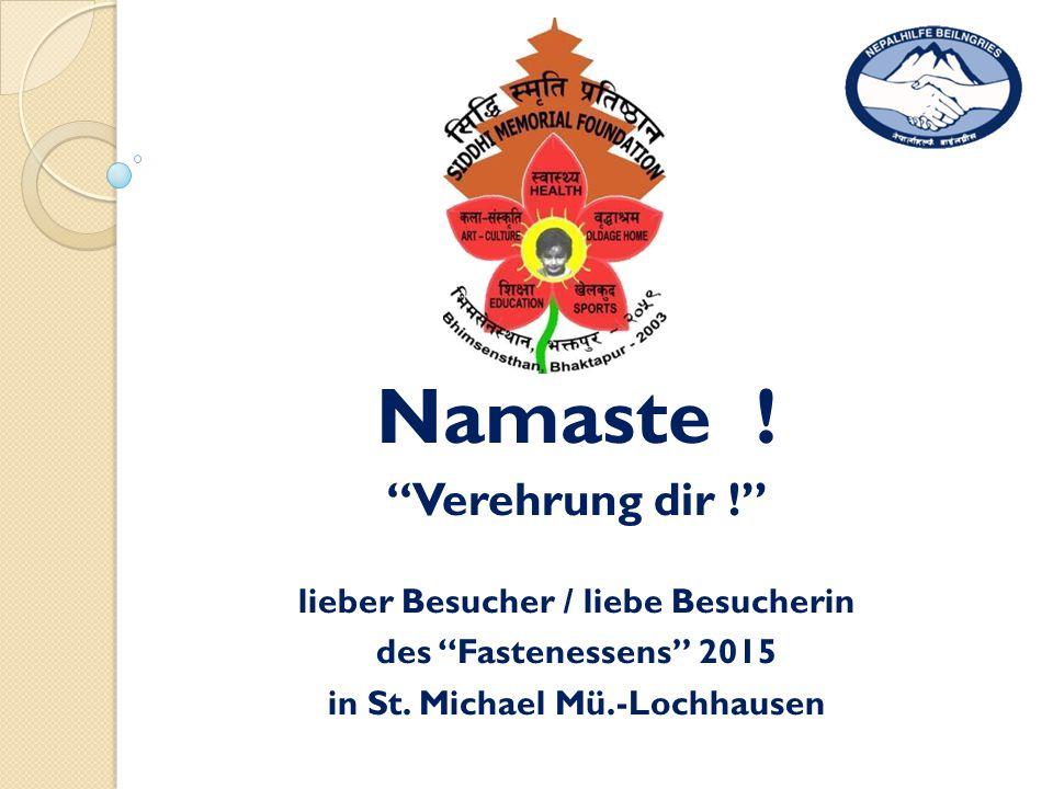 Namaste . Verehrung dir ! lieber Besucher / liebe Besucherin des Fastenessens 2015 in St.