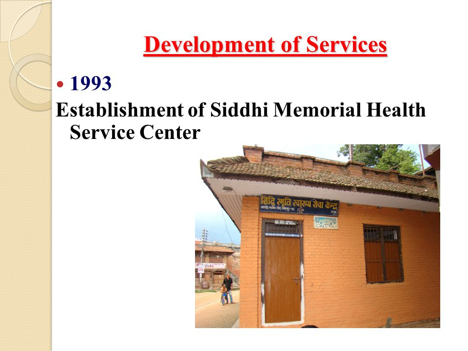 Development of Services 1993 Establishment of Siddhi Memorial Health Service Center