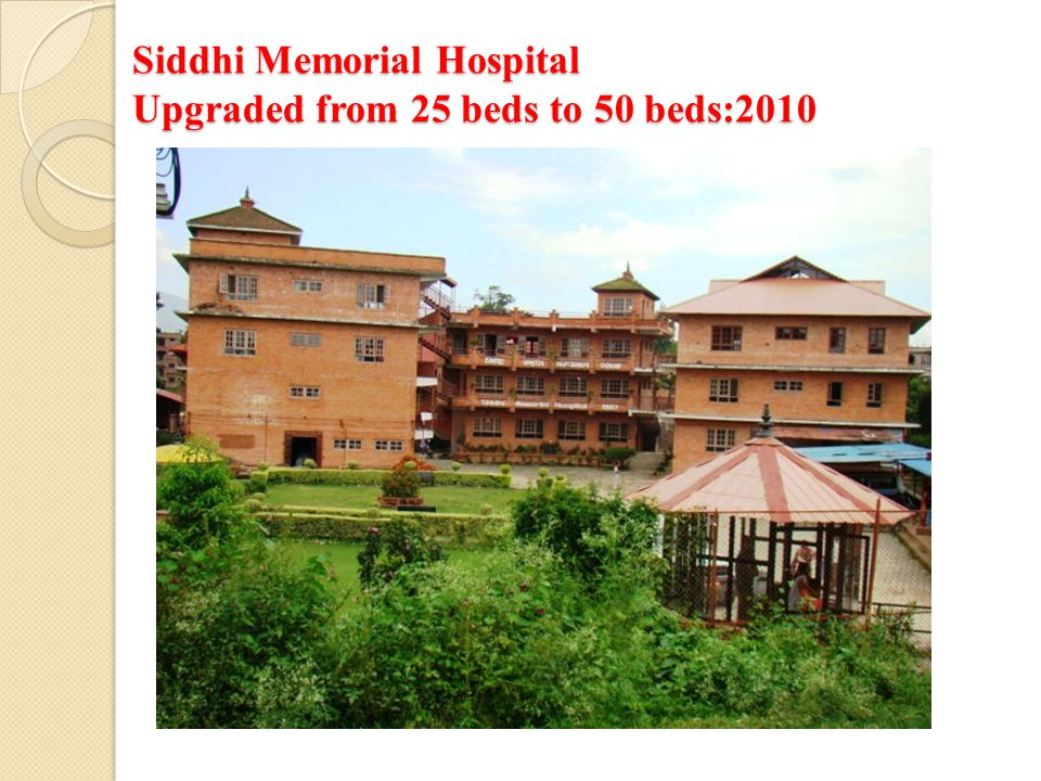 Siddhi Memorial Hospital Upgraded from 25 beds to 50 beds:2010