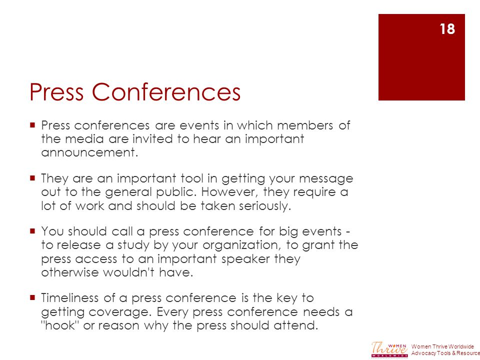 Press Conferences  Press conferences are events in which members of the media are invited to hear an important announcement.