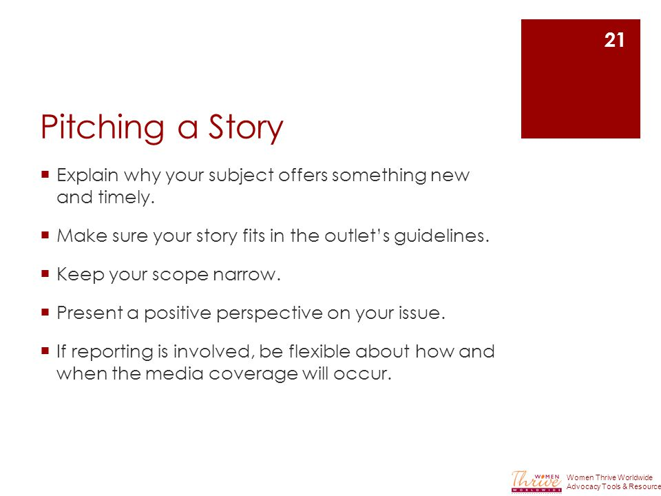Pitching a Story  Explain why your subject offers something new and timely.