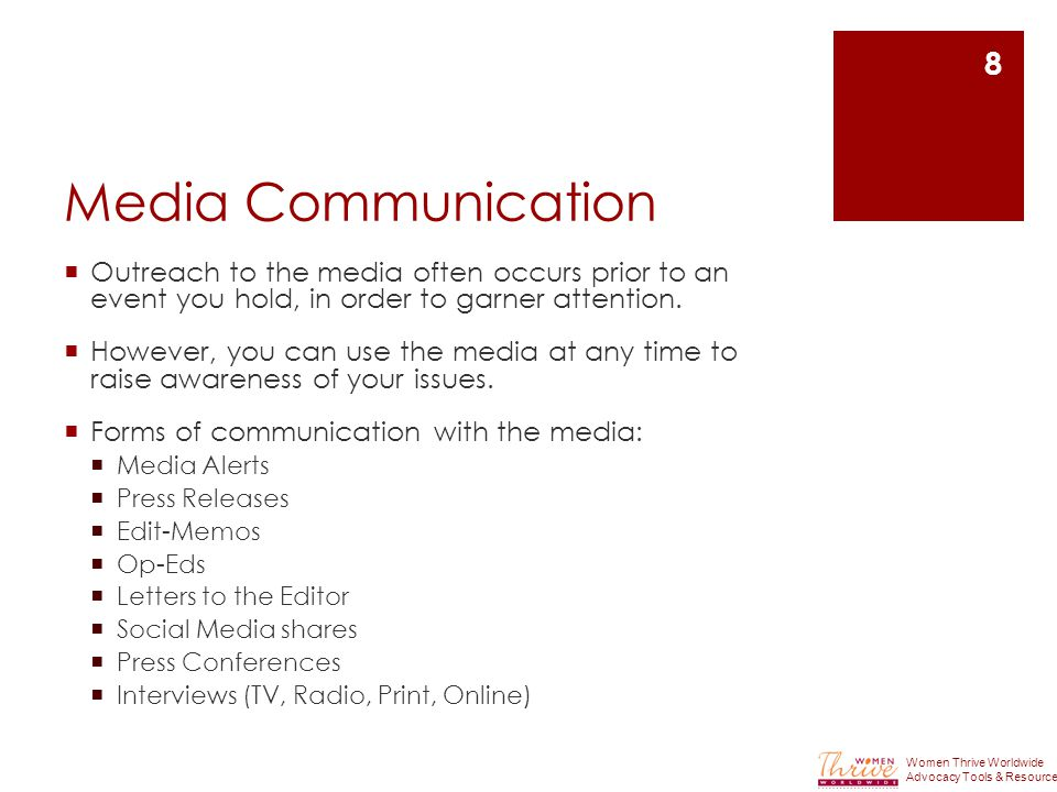 Media Communication  Outreach to the media often occurs prior to an event you hold, in order to garner attention.