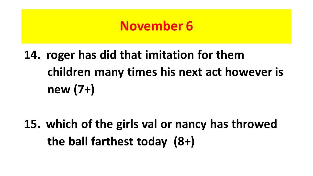 November 6 14.