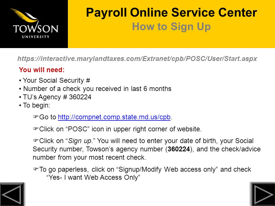 Payroll Online Service Center How to Sign Up You will need: Your Social Security # Number of a check you received in last 6 months TU's Agency # 36022