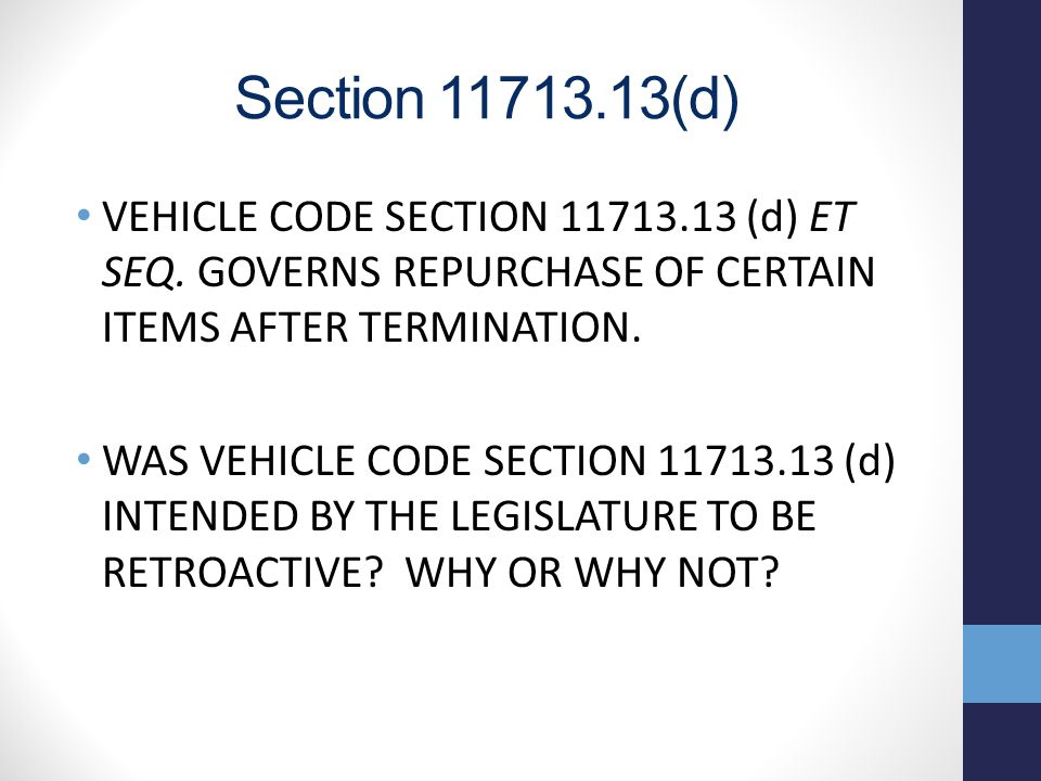 Section 11713.13(d) VEHICLE CODE SECTION 11713.13 (d) ET SEQ.