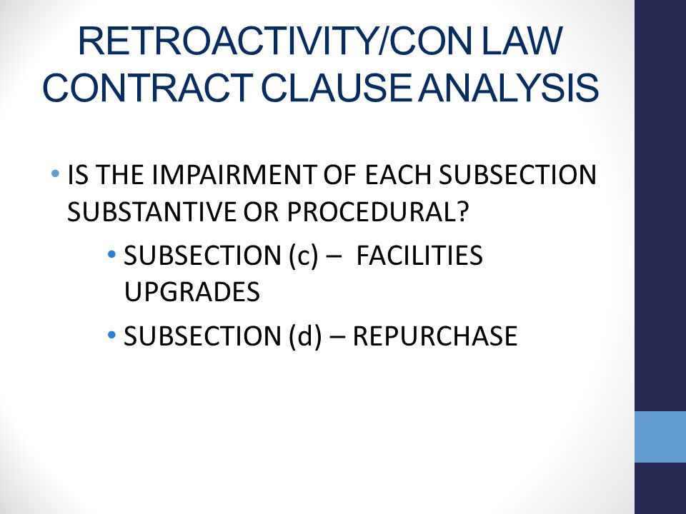 RETROACTIVITY/CON LAW CONTRACT CLAUSE ANALYSIS IS THE IMPAIRMENT OF EACH SUBSECTION SUBSTANTIVE OR PROCEDURAL.