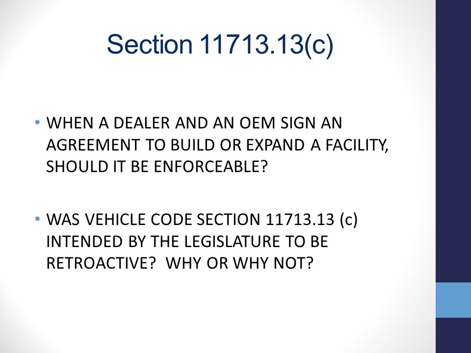 Section 11713.13(c) WHEN A DEALER AND AN OEM SIGN AN AGREEMENT TO BUILD OR EXPAND A FACILITY, SHOULD IT BE ENFORCEABLE.
