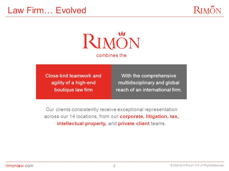 rimonlaw.com © 2009-2014 Rimon, P.C. All Rights Reserved.