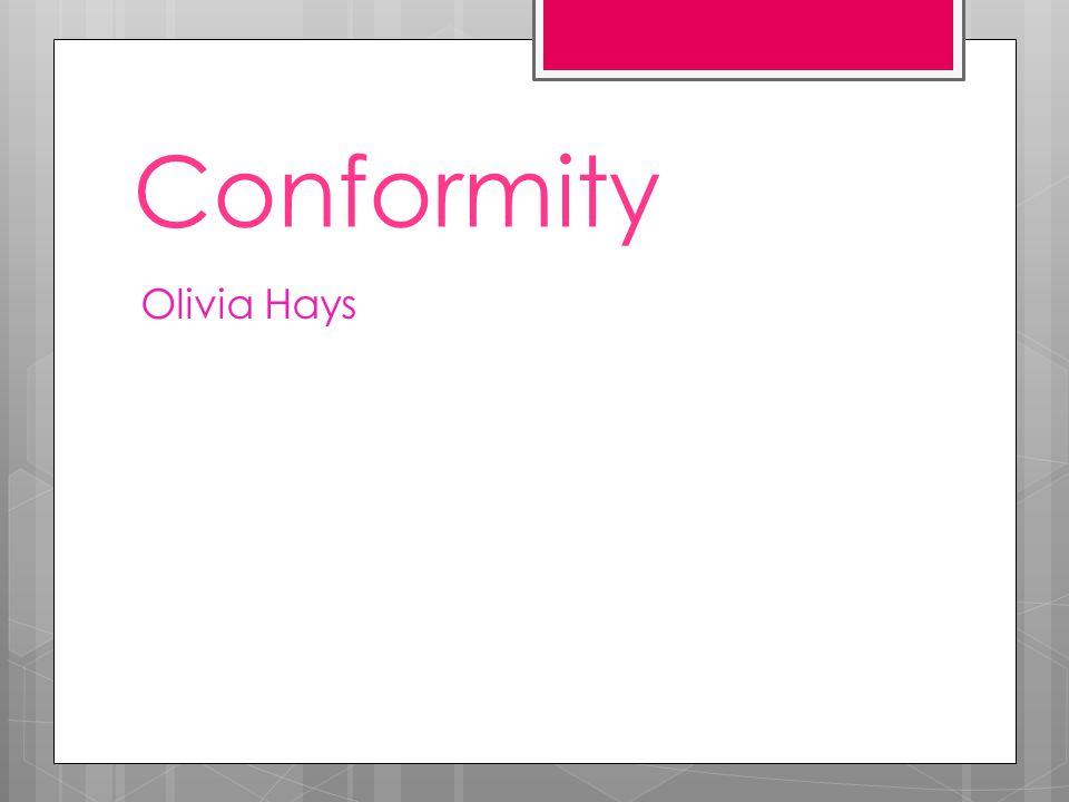 Conformity Olivia Hays