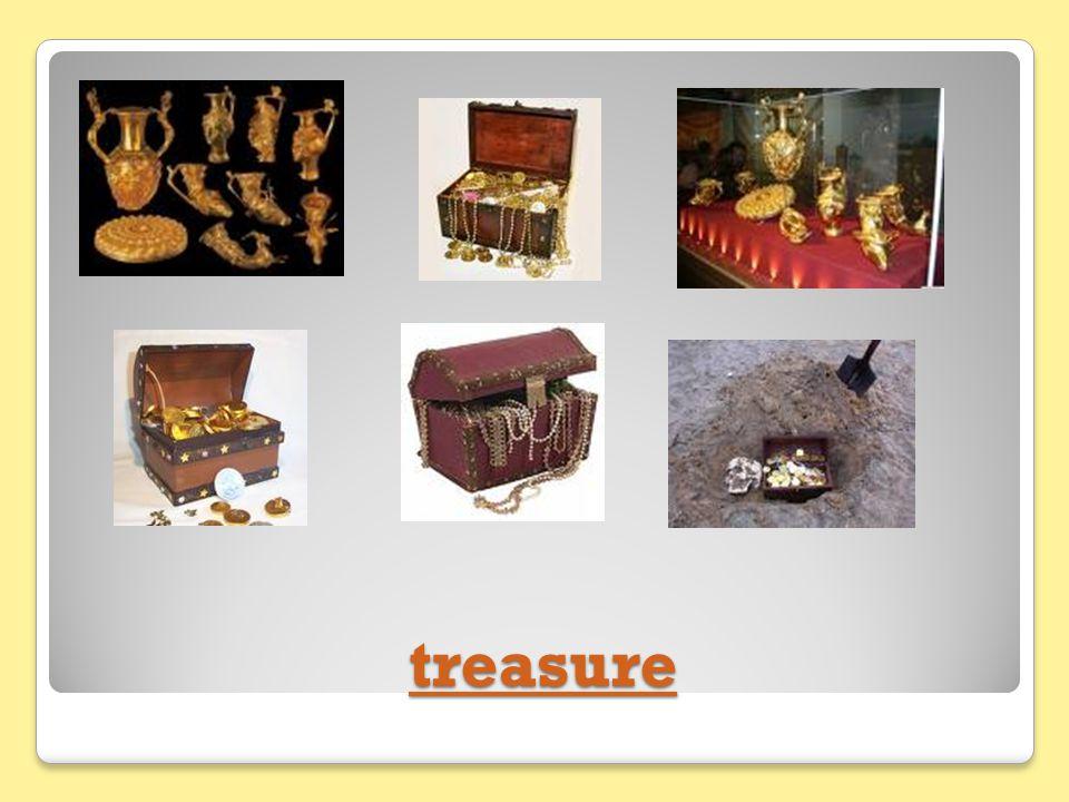 treasure treasure treasure